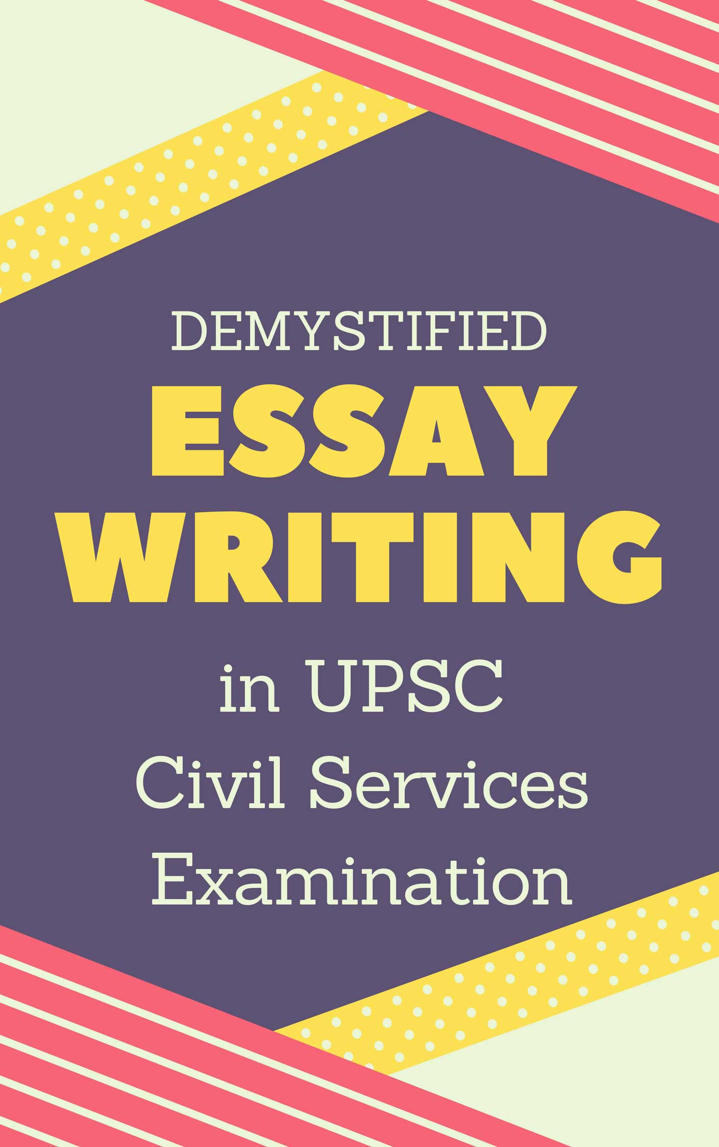 Upsc Mains  Preparation Strategy For Essay Paper   Iasbyheart The Essay Paper Of Mains Will Be The St Paper Youll Be Facing After  Having Cleared The Prelims Its One Of The Most Important Papers In Terms  Of